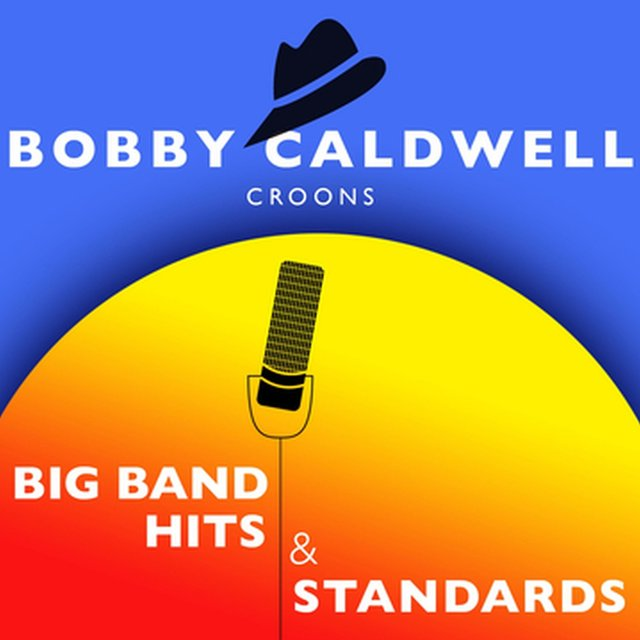 Bobby Caldwell Croons Big Band Hits & Standards