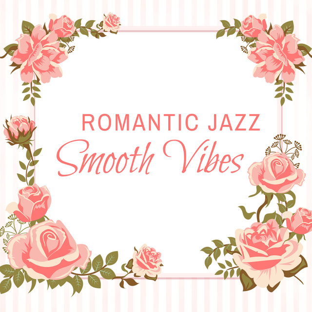 Romantic Jazz Smooth Vibes