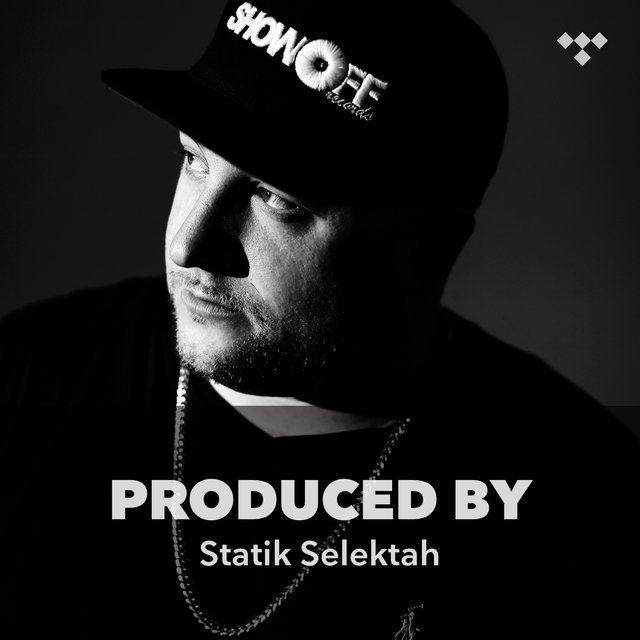 Produced By: Statik Selektah