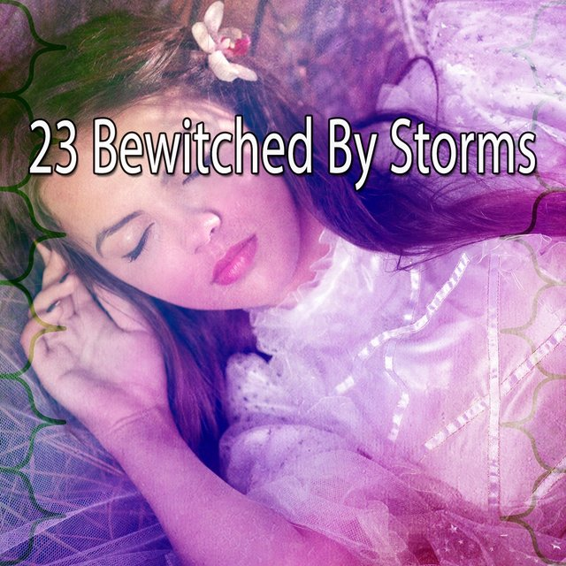 23 Bewitched by Storms
