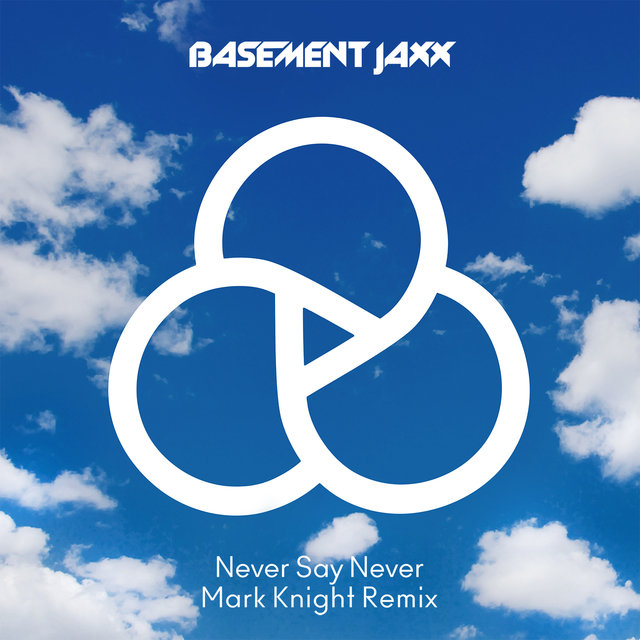 Never Say Never (Mark Knight Remix)