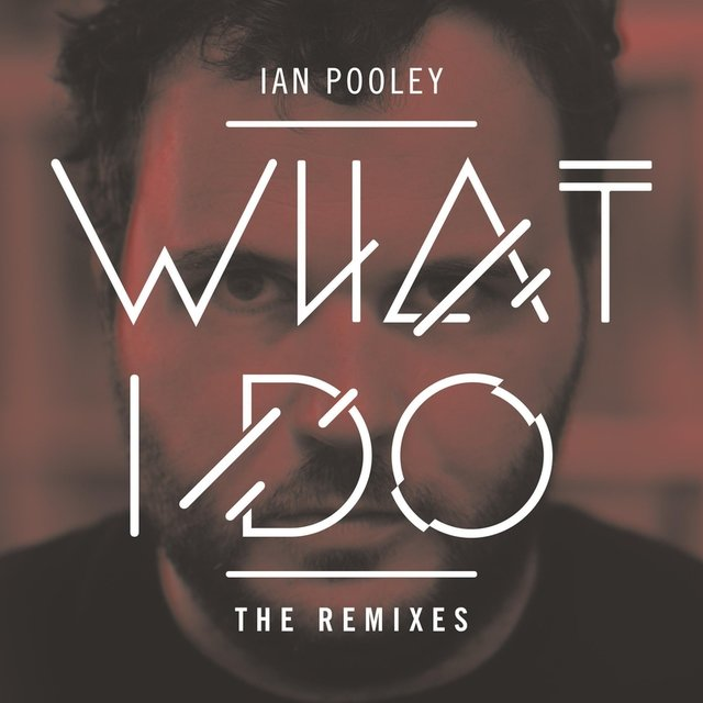 What I Do: The Remixes
