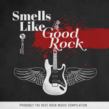 Smells Like Good Rock (Probably the Best Rock Music Compilation)