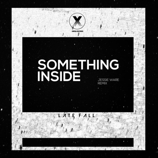 Something Inside (LateFall Remix)