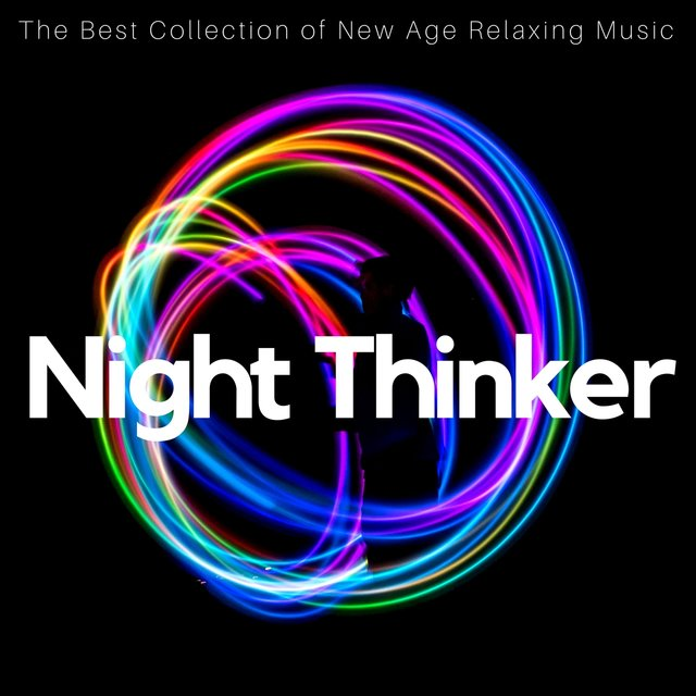 Night Thinker The Best Collection Of New Age Relaxing Music For Stress Relief Relaxation