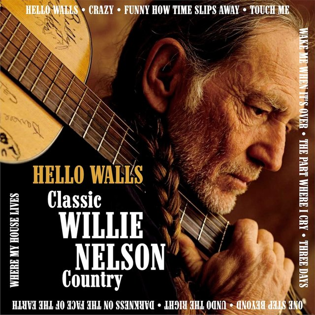 Hello Walls:Classic Willie Nelson Country