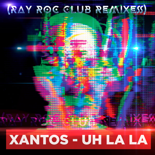 Uh La La (Ray Rock Club Remixes)