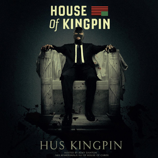 House of Kingpin (Hosted by Remy Danton)