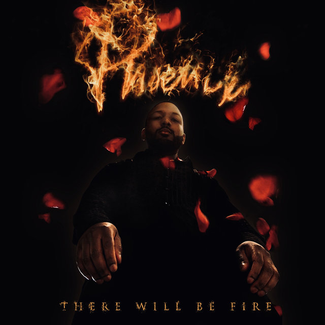 Phoenix : There Will Be Fire