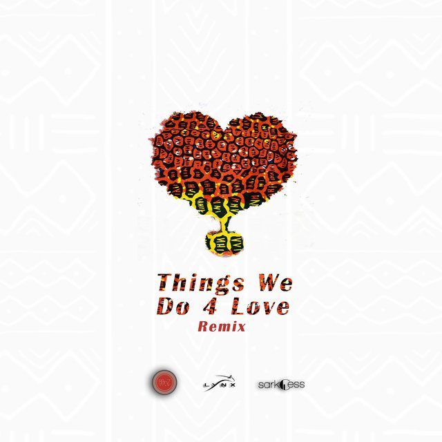 Things We Do 4 Love (feat. KiDi & Sarkodie)
