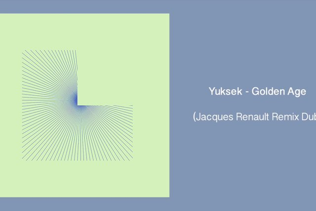Yuksek - Golden Age (Jacques Renault Remix Dub)