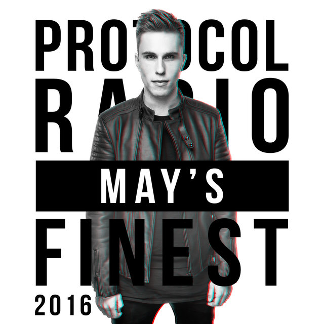 Protocol Radio - May's Finest 2016