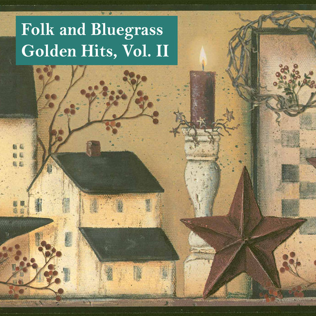 Folk and Bluegrass Golden Hits, Vol. II