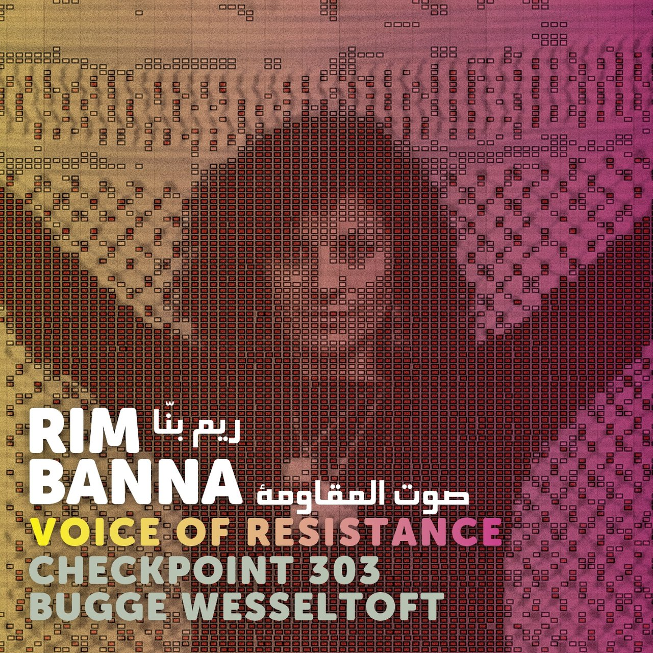 Voice of Resistance (feat. Bugge Wesseltoft & Checkpoint 303)