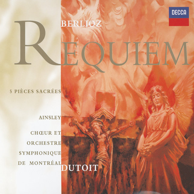 Berlioz: Requiem; Five Sacred Pieces