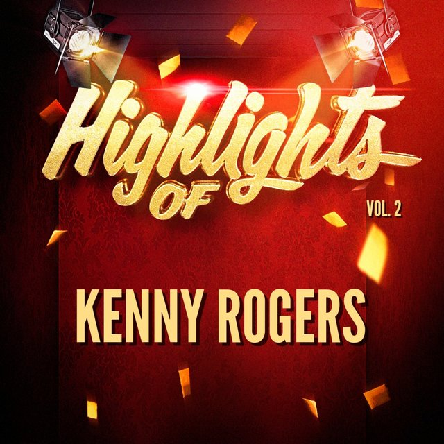 Highlights of Kenny Rogers, Vol. 2