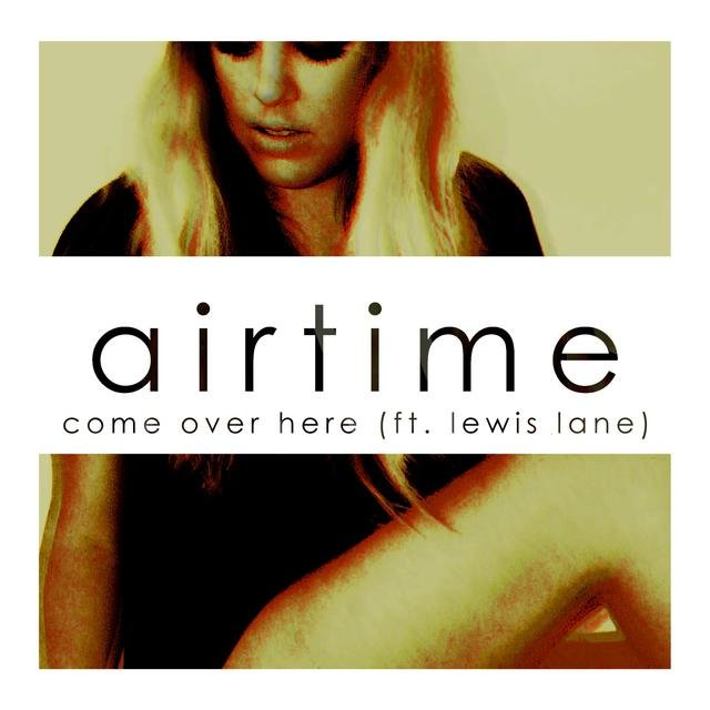 Come Over Here (feat. Lewis Lane)