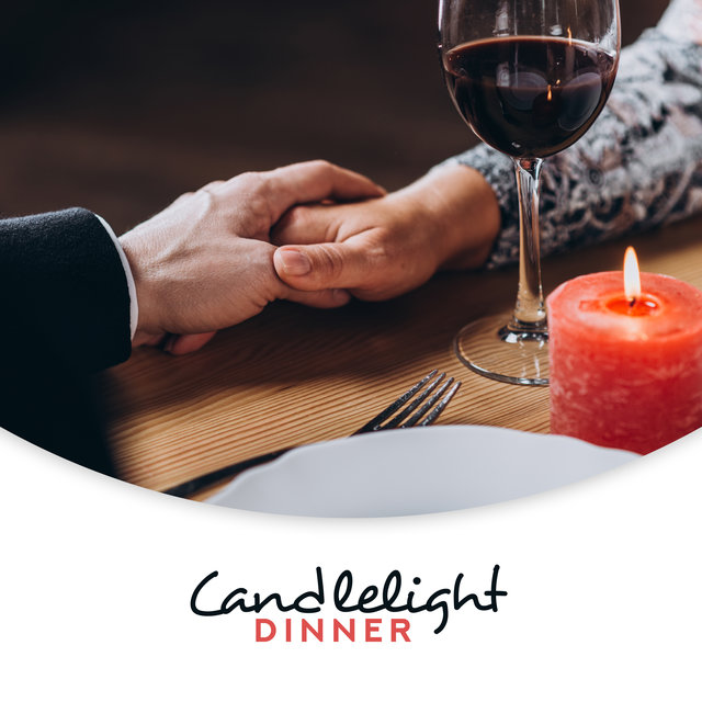 Candlelight Dinner - Romantic Piano Arrangements for a Romantic Dinner for Two