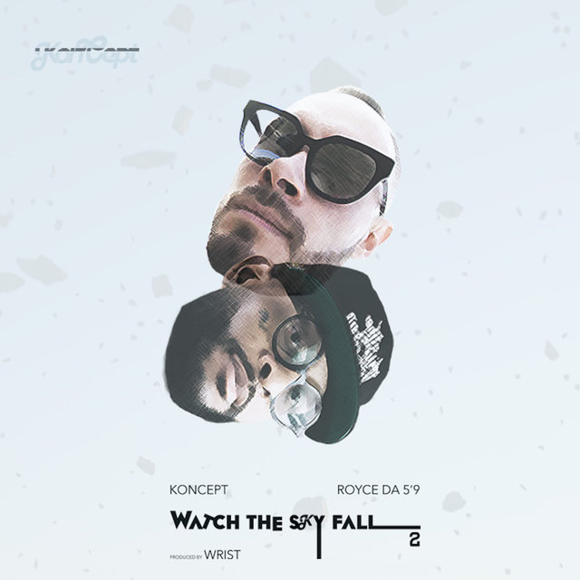 "Watch The Sky Fall 2 (feat. Royce Da 5'9"")"