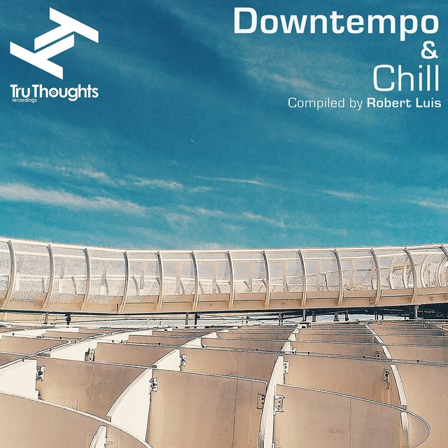 Tru Thoughts Downtempo & Chill
