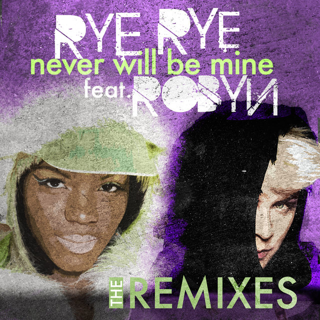Never Will Be Mine (The Remixes)