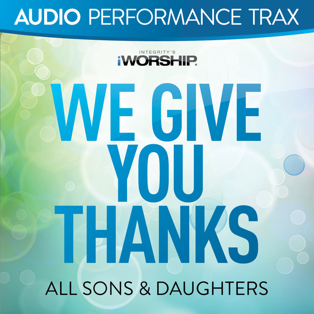 We Give You Thanks [Audio Performance Trax]