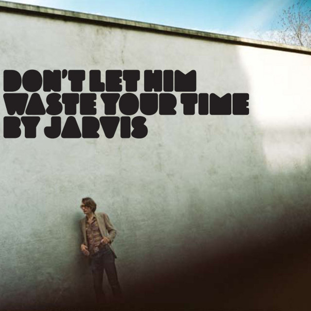 Don't Let Him Waste Your Time