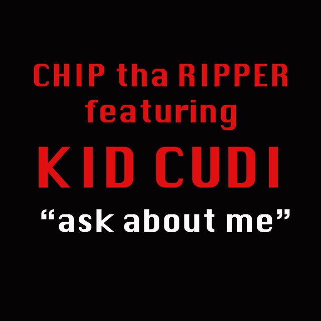 Ask About Me (feat. Kid Cudi)