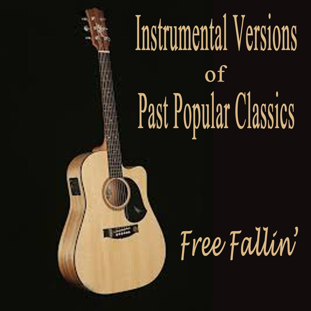Instrumental Versions of Past Popular Classics - Free Fallin'