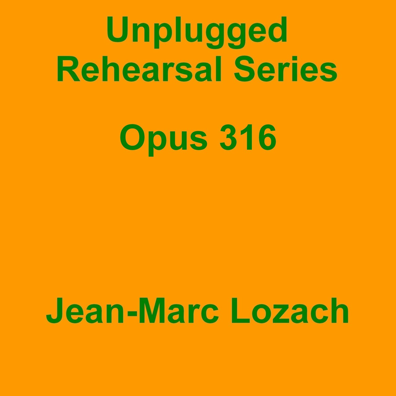 Unplugged Rehearsal Series Opus 316