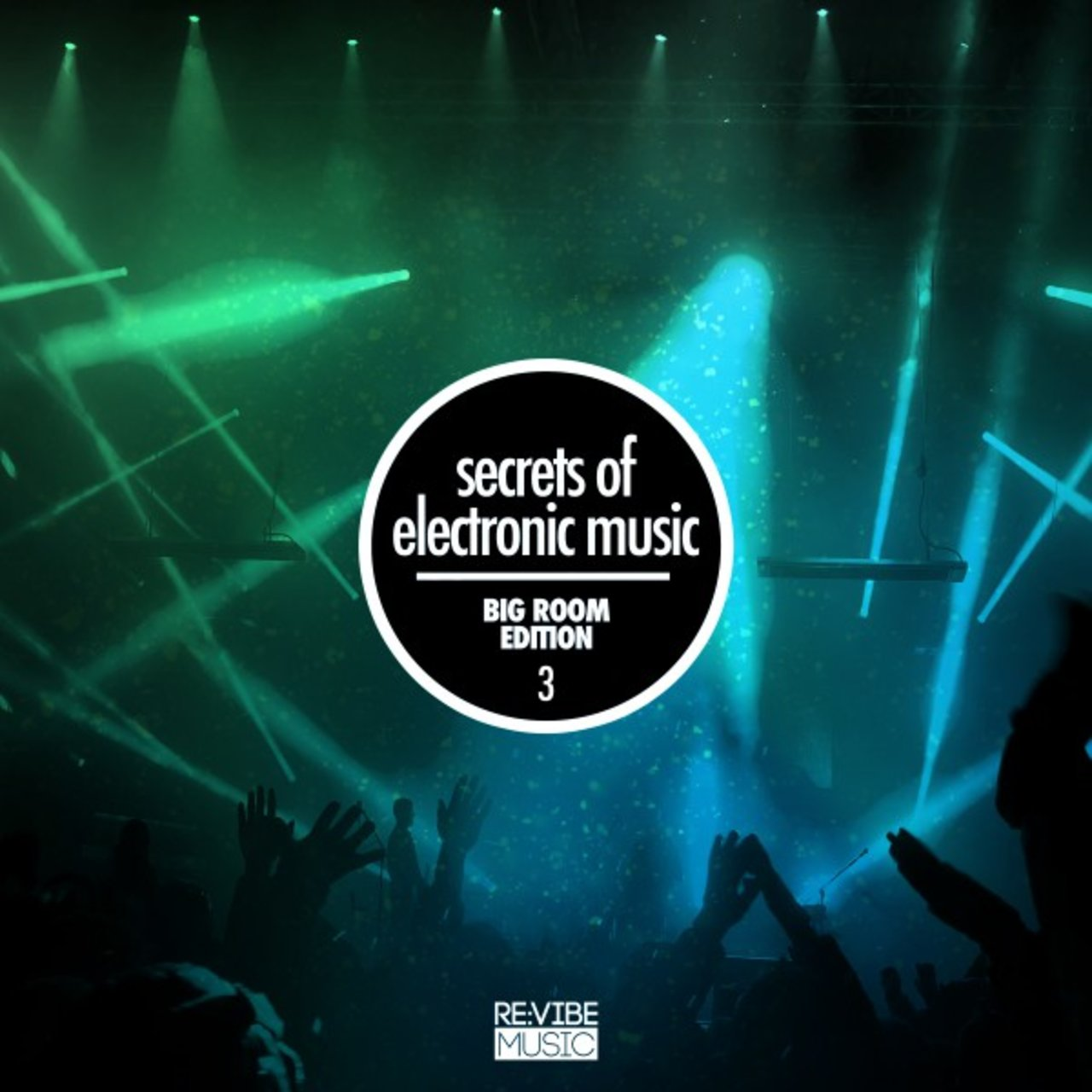 Secrets of Electronic Music - Big Room Edition, Vol. 3