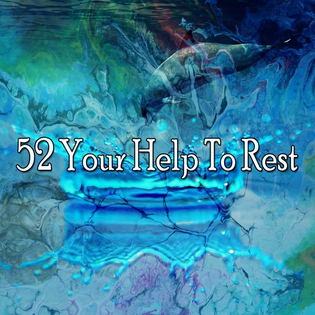 52 Your Help to Rest