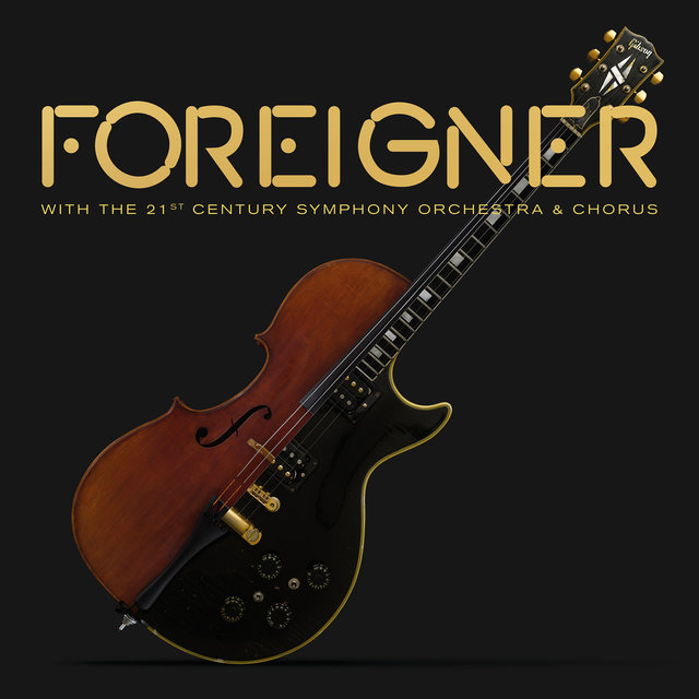 Foreigner with the 21st Century Symphony Orchestra & Chorus (Live)