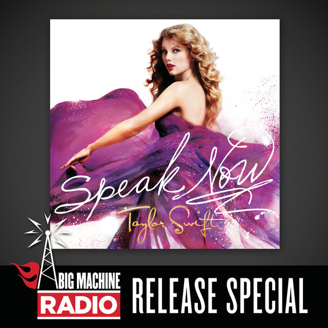 Speak Now (Big Machine Radio Release Special)