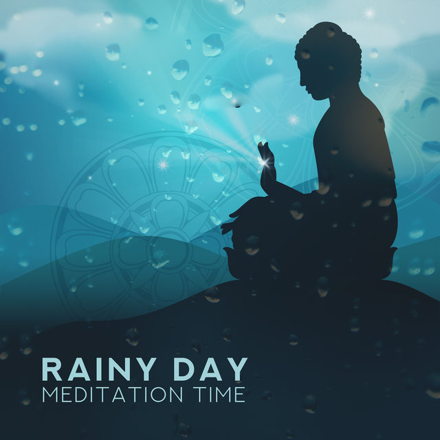 Rainy Day Meditation Time: 15 New Age Songs for Best Yoga & Relaxation Experience, Nature & Ambient Music, Chakra Balancing, Body & Mind Healing, Mantra Zen Garden