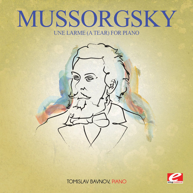 Mussorgsky: Une Larme (A Tear) For Piano [Digitally Remastered]