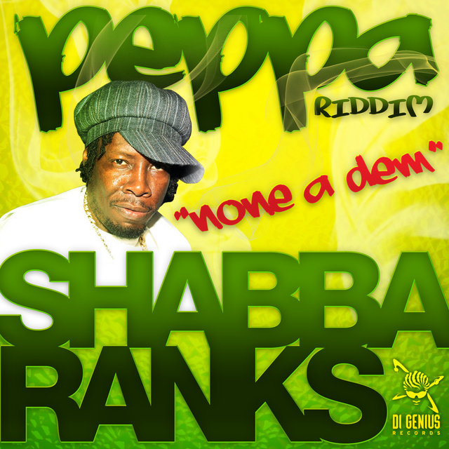 Shabba Ranks-None A Dem-Peppa Riddim