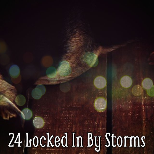 24 Locked In by Storms