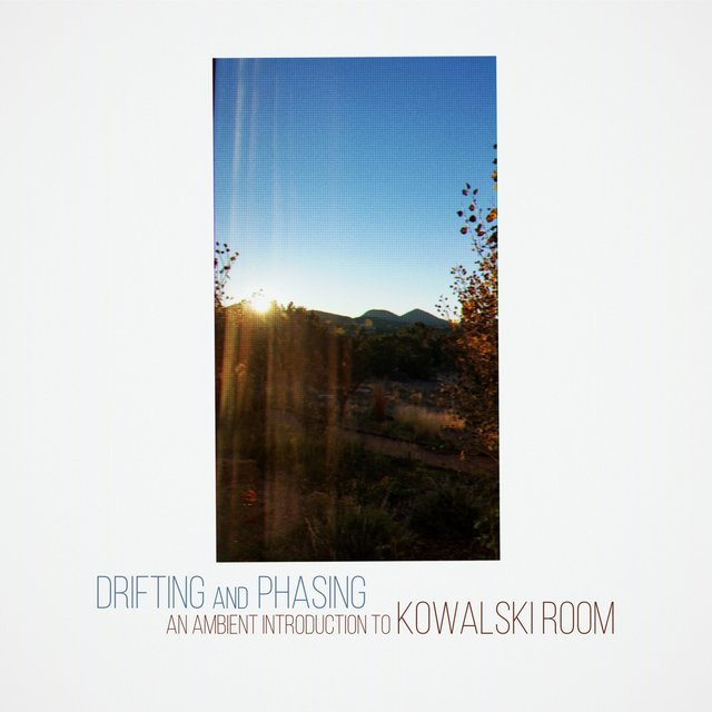 Drifting and Phasing (an Ambient Introduction to Kowalski Room)