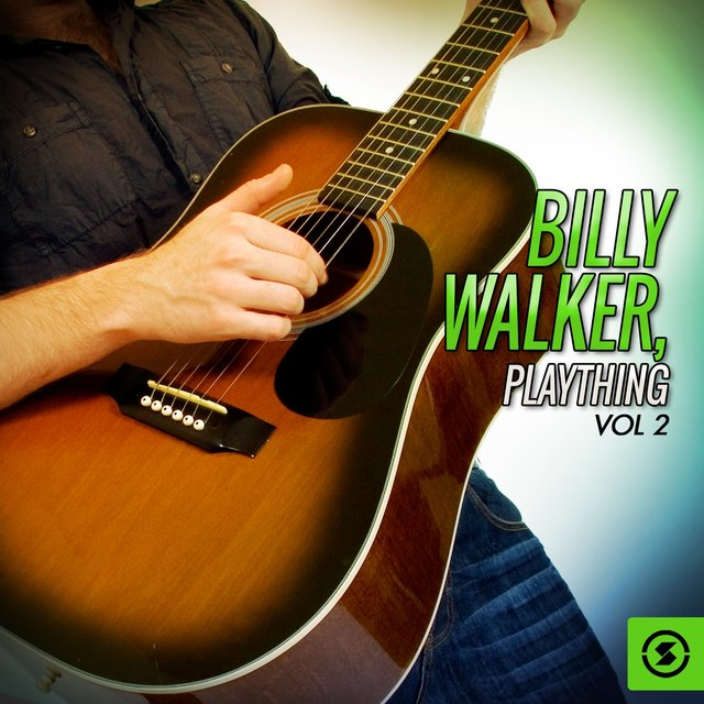 Billy Walker, Plaything, Vol. 2