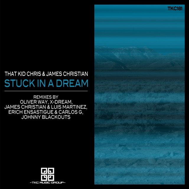 Stuck In A Dream (Remixes)