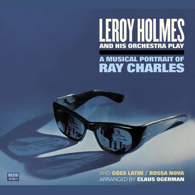 LeRoy Holmes and His Orchestra Play a Musical Portrait of Ray Charles and Goes Latin / Bossa Nova