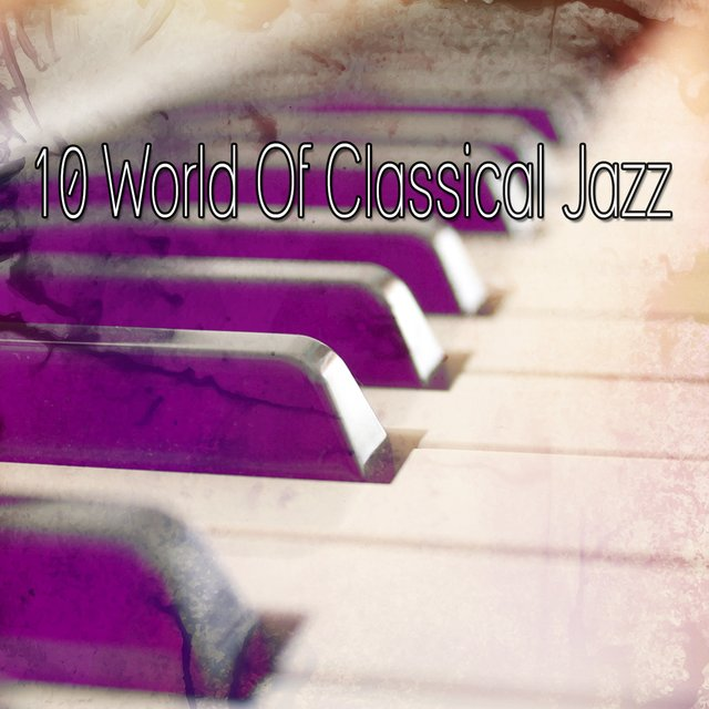 10 World Of Classical Jazz