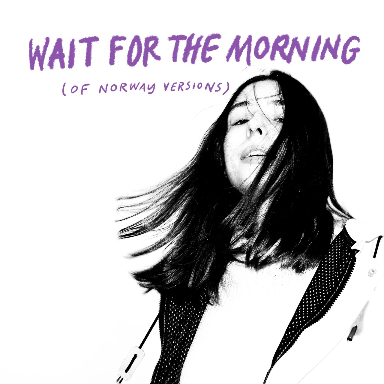 Wait For The Morning (Of Norway Versions)