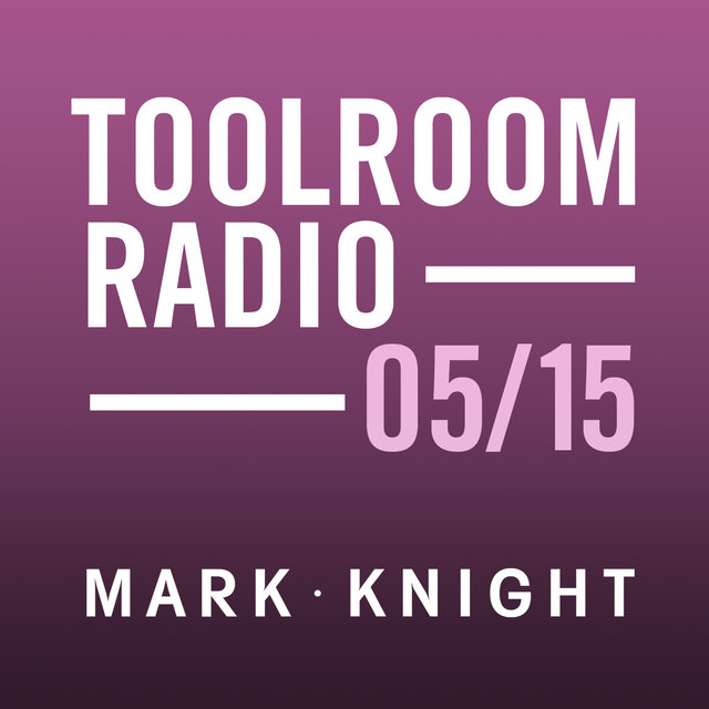 Toolroom Knights Radio - May 2015
