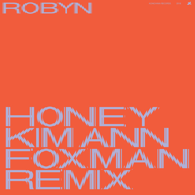 Honey (Kim Ann Foxman Remix)
