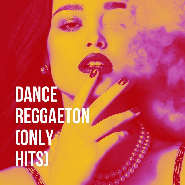 Dance Reggaeton (Only Hits)