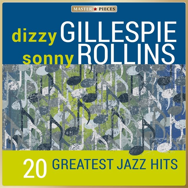 Masterpieces presents Dizzy Gillespie & Sonny Rollins - 20 Greatest Jazz Hits