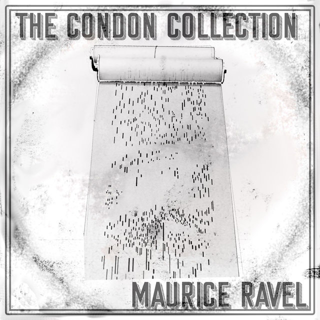 The Condon Collection: Maurice Ravel