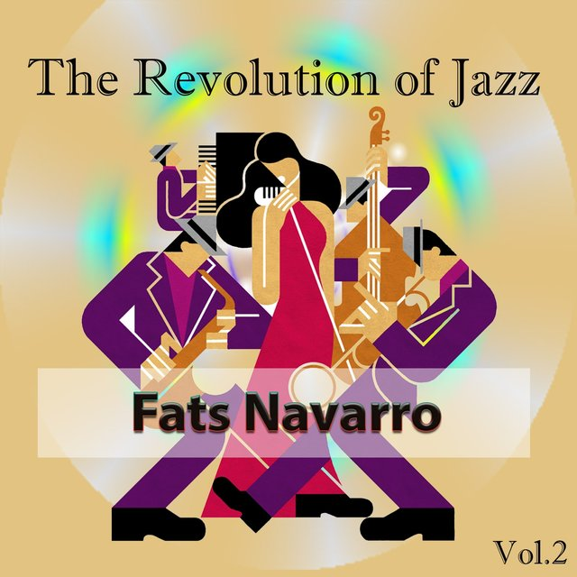 The Revolution of Jazz, Fats Navarro Vol. 2